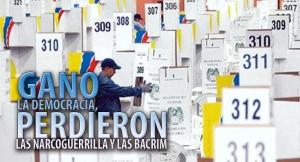 GANO LA DEMOCRACIA, PERDIERON LAS NARCOGUERRILLA Y LAS BACRIM